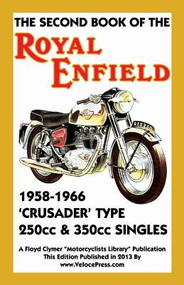 Second Book of the Royal Enfield 1958-1966crusader: Clymer, Floyd