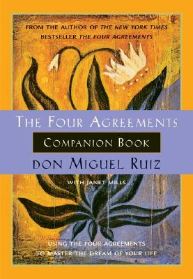 The Four Agreements Companion Book: Using the: Ruiz, Don Miguel
