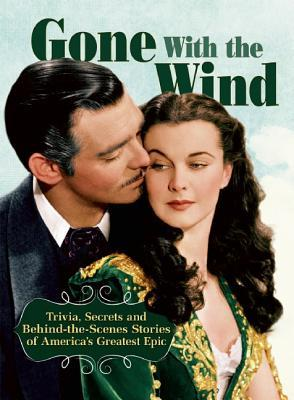 Gone with the Wind: Trivia, Secrets, and: Nussbaum, Ben