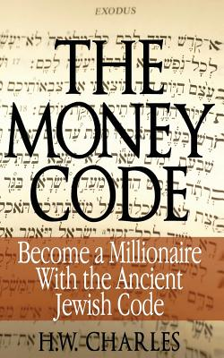 The Money Code (Chinese): Become a Millionaire: Charles, H. W.