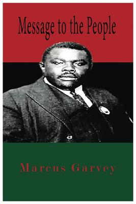 Message to the People (Paperback or Softback): Garvey, Marcus