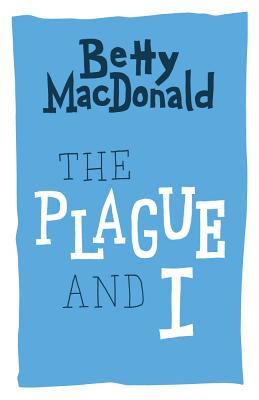 The Plague and I (Paperback or Softback): MacDonald, Betty