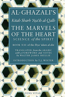 The Marvels of the Heart: The Revival: Al-Ghazali
