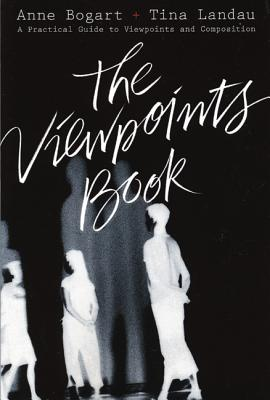 The Viewpoints Book: A Practical Guide to: Bogart, Anne