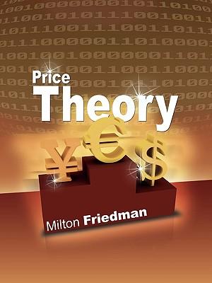 Price Theory (Paperback or Softback): Friedman, Milton