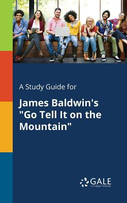 """A Study Guide for James Baldwin's """"Go: Gale, Cengage Learning"""