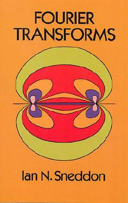 Fourier Transforms (Paperback or Softback): Sneddon, Ian N.