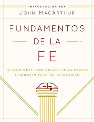 Fundamentos de La Fe (Edicion Estudiantil): 13: Grace Community Church