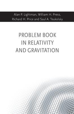 Problem Book in Relativity and Gravitation (Paperback: Lightman, Alan P.