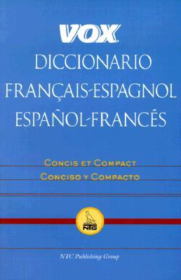 Vox Diccionario Francais-Espagnol/Espanol-Frances: Concis Et Compact/Concisco y: Vox