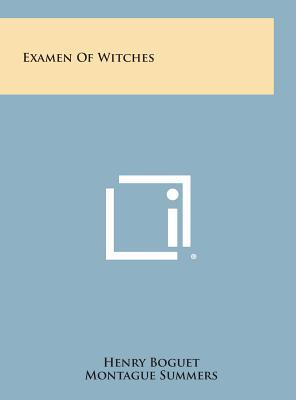Examen of Witches (Hardback or Cased Book): Boguet, Henry