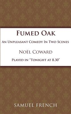 Fumed Oak (Paperback or Softback): Coward, Noel
