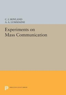 Experiments on Mass Communication (Paperback or Softback): Hovland, C. I.