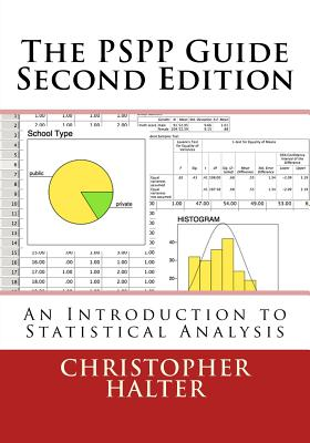 The Pspp Guide (Second Edition): An Introduction: Halter, Dr Christopher