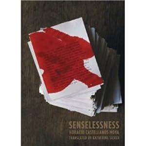 Senselessness (Paperback or Softback): Castellanos Moya, Horacio