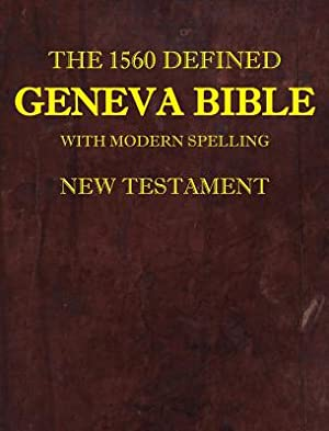 The 1560 Defined Geneva Bible: With Modern: Brown, David L.