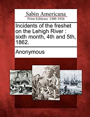Incidents of the Freshet on the Lehigh: Anonymous