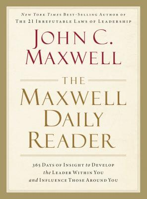 The Maxwell Daily Reader: 365 Days of: Maxwell, John C.