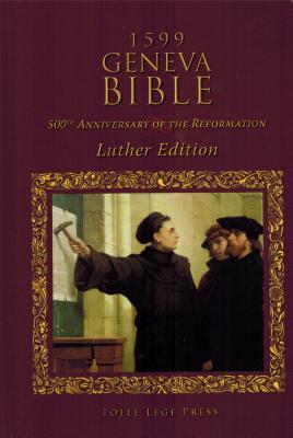 1599 Geneva Bible: Luther Edition (Hardback or: Lillback, Peter