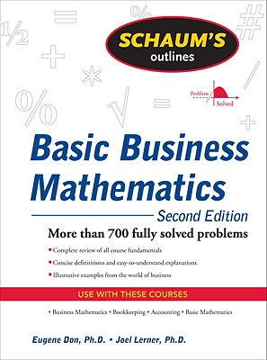 Schaum's Outline of Basic Business Mathematics (Paperback: Don, Eugene