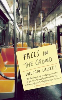 Faces in the Crowd (Paperback or Softback): Luiselli, Valeria