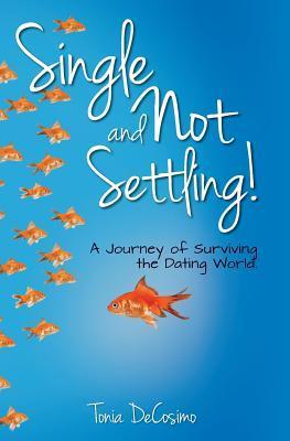 Single and Not Settling! (Paperback or Softback): Decosimo, Tonia