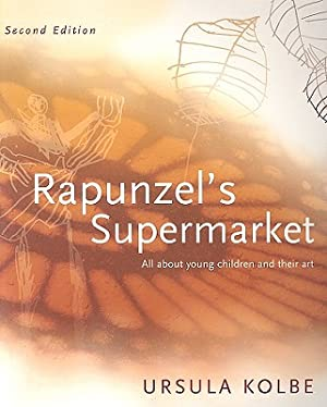 Rapunzel's Supermarket: All about Young Children and: Kolbe, Ursula