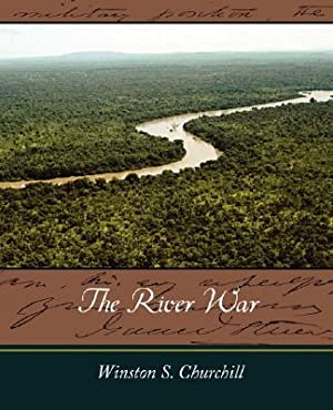The River War (Paperback or Softback): Winston S. Churchill,