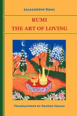 Rumi: The Art of Loving (Paperback or: Rumi, Jalaluddin