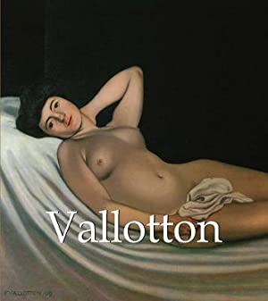 Felix Vallotton, 1865-1925 (Hardback or Cased Book): Brodskaia, Nathalia