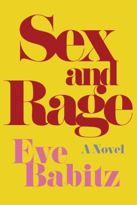 Sex and Rage (Paperback or Softback): Babitz, Eve