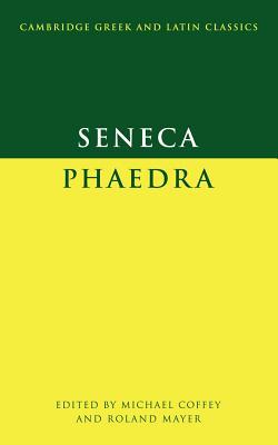 Seneca: Phaedra (Paperback or Softback): Seneca, Lucius Annaeus