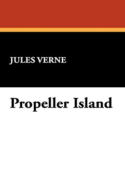 Propeller Island (Hardback or Cased Book): Verne, Jules