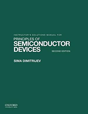 Solutions Manual for Principles of Semiconductor Devices: Dimitrijev, Sima
