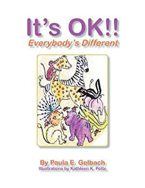 It's Ok !! Everybody's Different (Paperback or: Gelbach, Paula E.