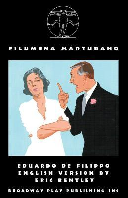 Filumena Marturano (Paperback or Softback): Bentley, Eric