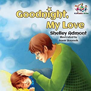 Goodnight, My Love!: Children's Bedtime Story (Paperback: Admont, Shelley