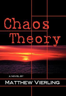Chaos Theory: A Novel of Psychological Suspense: Vierling, Matthew