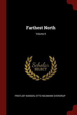 Farthest North; Volume II (Paperback or Softback): Nansen, Fridtjof