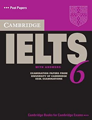 Cambridge IELTS 6: Examination Papers from University: Cambridge Esol