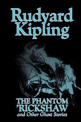 The Phantom 'Rickshaw and Other Ghost Stories: Kipling, Rudyard