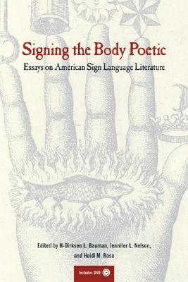 Signing the Body Poetic: Essays on American: Bauman, H-Dirksen L.
