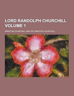 Lord Randolph Churchill Volume 1 (Paperback or: Churchill, Winston