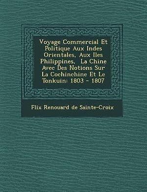Voyage Commercial Et Politique Aux Indes Orientales,: F. LIX Renouard