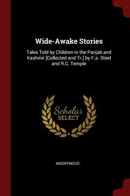 Wide-Awake Stories: Tales Told by Children in: Anonymous