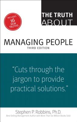 The Truth about Managing People (Paperback or: Robbins, Stephen P.
