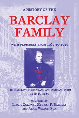 A History of the Barclay Family, with: Barclay, Hubert F.