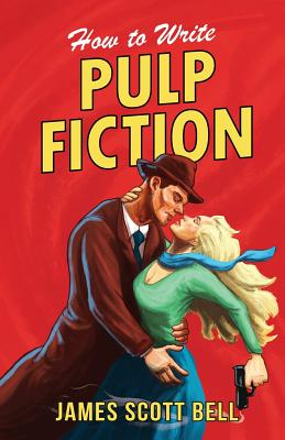 How to Write Pulp Fiction (Paperback or: Bell, James Scott