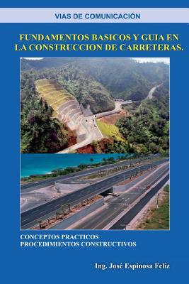 Las Vias de Comunicacion: Fundamentos Basicos y: Espinosa Feliz, Ing