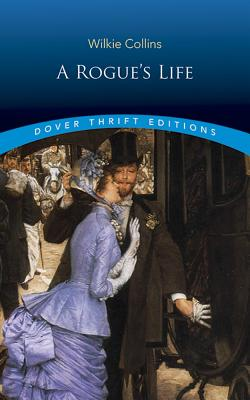 A Rogue's Life (Paperback or Softback): Collins, Wilkie